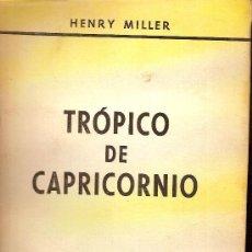 Libros de segunda mano: TROPICO DE CAPRICORNIO / HENRY MILLER. BS AS : SANTIAGO RUEDA, 1965. 21 X 14 CM. 360 P.. Lote 25591733