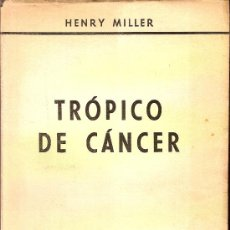 Libros de segunda mano: TROPICO DE CANCER / HENRY MILLER. BS AS :SANTIAGO RUEDA, 1965. 21 X 14 CM. 330 P.. Lote 17387934