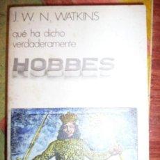 Libros de segunda mano: J. W. N. WATKINS : QUÉ HA DICHO VERDADERAMENTE HOBBES , DONCEL 1972 MADRID ESPAÑA, 1972. 247PÁGINAS.. Lote 28375886