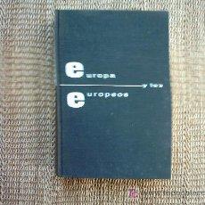 Libros de segunda mano: MAX BELOFF. EUROPA Y LOS EUROPEOS. PRIMERA EDICION 1961. INTRODUCCION: DENIS DE ROUGEMONT. . Lote 6714711