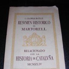 Libros de segunda mano: I. CLOPAS BATLLE, RESUMEN HISTORICO DE MARTORELL, RELACION CON LA HISTORIA DE CATALUÑA, MCMXLIV. Lote 8945515