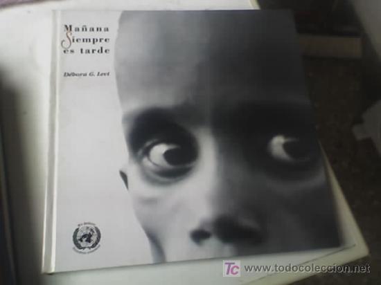 MAÑANA SIEMPRE ES TARDE - DEBORA G. LEVY - 50 ANIVERSARIO DE LA ONU - OFERTA!! (Libros de Segunda Mano - Pensamiento - Otros)