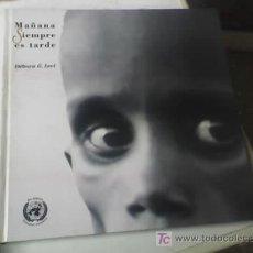 Libros de segunda mano: MAÑANA SIEMPRE ES TARDE - DEBORA G. LEVY - 50 ANIVERSARIO DE LA ONU - OFERTA!!. Lote 28357125