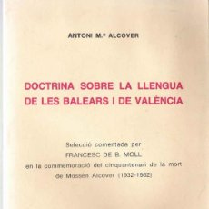 Libros de segunda mano: DOCTRINA SOBRE LA LLENGUA DE LES BALEARS I DE VALÈNCIA / ANTONI Mª. ALCOVER - 1982. Lote 22056906