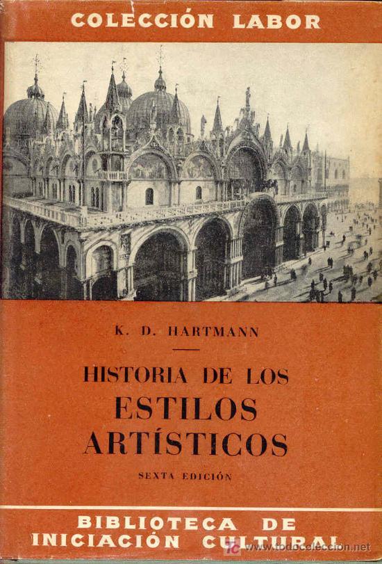 HISTORIA DE LOS ESTILOS ARTÍSTICOS. (Libros de Segunda Mano - Bellas artes, ocio y coleccionismo - Otros)