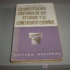 Libros de segunda mano: LA CONSTITUCION CRISTIANA DE LOS ESTADOS Y EL CONCORDATO ESPAÑOL (ATILIO GARCIA MELLID). Lote 26922686