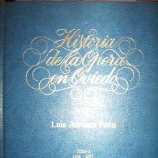 Libros de segunda mano: HISTORIA DE LA OPERA EN OVIEDO. TOMO I: 1948-1957. LUIS ARRONES PEÓN,,1981, 252 PP. ILUSTRADO. Lote 17739301