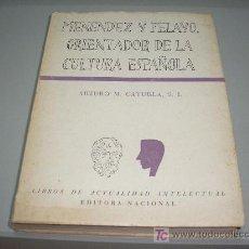 Libros de segunda mano: MENENDEZ Y PELAYO, ORIENTADOR DE LA CULTURA ESPAÑOLA (ARTURO M. CAYUELA, S.I.) 2ª ED.. Lote 27506635