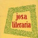Libros de segunda mano: JOSA LITERARIA. VIRGILIO SEVILLANO Y CARBAJAL. PRIMERA EDICIÓN 1955.. Lote 16363903