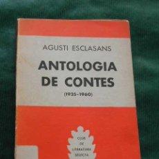 Libros de segunda mano: ANTOLOGÍA DE CONTES (1925-1960), DE AGUSTÍ ESCLASANS. Lote 27595091