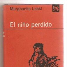 Libros de segunda mano: MARGHANITA LASKI .- EL NIÑO PERDIDO. Lote 44874371