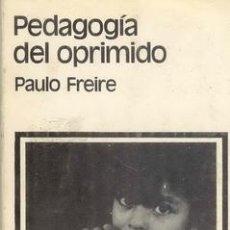 Libros de segunda mano: PEDAGOGIA DEL OPRIMIDO. Lote 21918562
