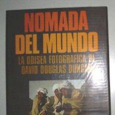 Libros de segunda mano: NOMADA DEL MUNDO. LA ODISEA FOTOGRAFICA DE DAVID DOUGLAS DUNCAN.. Lote 7186086