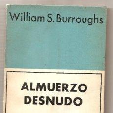 Libros de segunda mano: ALMUERZO DESNUDO .- WILLIAM S. BURROUGHS. Lote 27074718