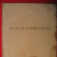Libros de segunda mano: BEAUTÉS DE LA FLORE EXOTIQUE. Lote 7264264
