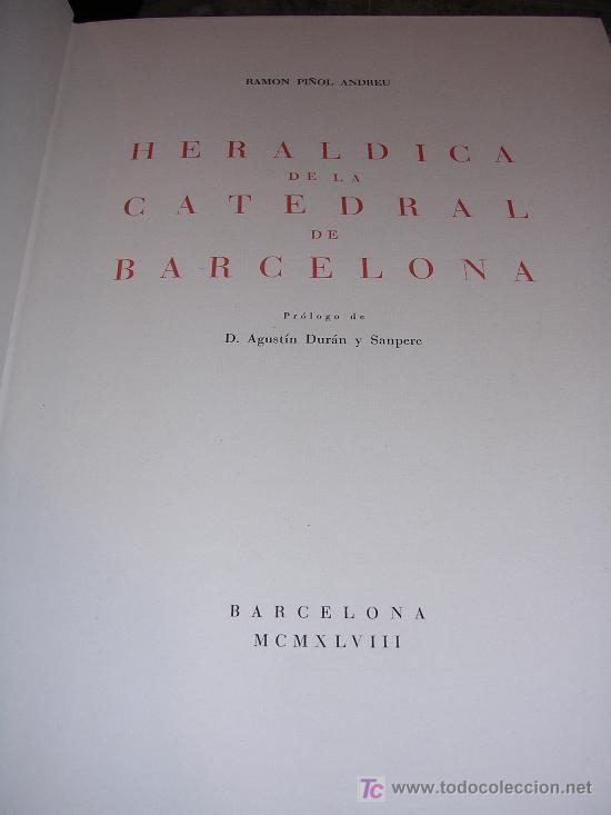 RAMON PIÑOL ANDREU, HERALDICA DE LA CATEDRAL DE BARCELONA, MUY ILUSTRADO, NUMERADO, 1948 (Libros de Segunda Mano - Bellas artes, ocio y coleccionismo - Otros)