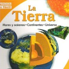 Libros de segunda mano: LA TIERRA *** COLECCION APRENDER ES FACIL***MARES Y OCEANOS *** CONTINENTES Y UNIVERSO ***. Lote 16261363