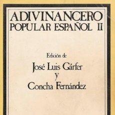 Libros de segunda mano: LIBRO ADIVINANCERO POPULAR ESPAÑOL II. EDICIÓN DE JOSÉ LUIS GARFER Y CONCHA FERNÁNDEZ. DE TEMAS DE E. Lote 27551832