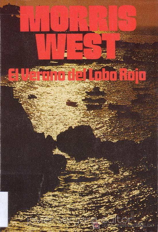 EL VERANO DEL LOBO ROJO. MORRIS WEST. JAVIER VERGARA EDITOR. (Libros de Segunda Mano (posteriores a 1936) - Literatura - Otros)