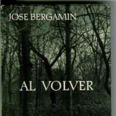 Libros de segunda mano: AL VOLVER (BERGAMÍN, JOSÉ). Lote 26894725