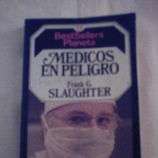 Libros de segunda mano: MÉDICOS EN PELIGRO DE F. G. SLAUGHTER . Lote 7338929