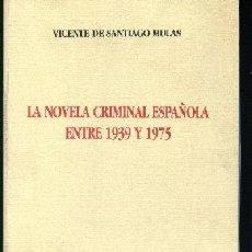 Libros de segunda mano: LA NOVELA CRIMINAL ESPAÑOLA ENTRE 1939 Y 1975. Lote 11293651