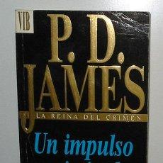 Libros de segunda mano: UN IMPULSO CRIMINAL. POR P. D. JAMES. NOVELA.. Lote 7368635