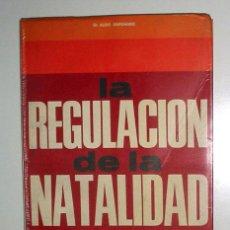 Libros de segunda mano: LA REGULACIÓN DE LA NATALIDAD, POR DR. ALDO SAPONARO.. Lote 7368932