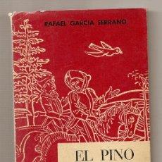 Libros de segunda mano: EL PINO VOLADOR .- RAFAEL GARCÍA SERRANO. Lote 9267137