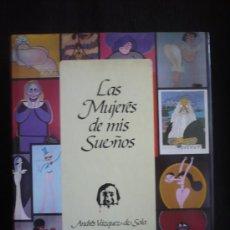 Libros de segunda mano: LAS MUJRES DE MIS SUEÑOS, ANTONIO VAZQUEZ SOLA. AZ EDICIONES. 1ED.1989. Lote 13436233