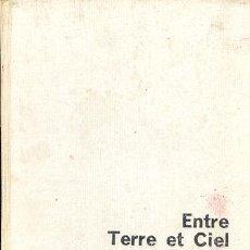 Libros de segunda mano: ENTRE TERRE ET CIEL GASTON RÉBUFFAT ET PIERRE TAIRRAZ EDICION LIMITADA 880 COPIAS. EJEMPLAR 720. Lote 7410627