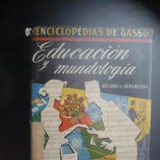 Libros de segunda mano: EDUCACION Y MUNDOLOGIA, ANTONIO DE ARMENTEROS. ENCICLOPEDIAS DE GASSO. 4º ED. . Lote 26011693