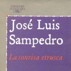 Libros de segunda mano: LA SONRISA ETRUSCA. 11ª ED. JOSÉ LUIS SAMPEDRO, 1988. Lote 7424871