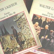 Libros de segunda mano: EUROPA DESPUES DE HITLER, WALTER LAQUEUR - DOS TOMOS - BIBLIOTECA DE LA HISTORIA 1985.. Lote 27529879