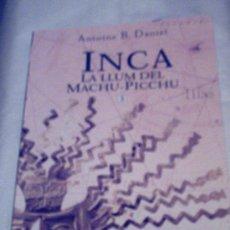 Libros de segunda mano: INCA. LA LLUM DEL MACHU-PICCHU DE ANTOINE B. DANIEL (COLUMNA). Lote 17132972
