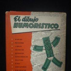Libros de segunda mano: EL DIBUJO HUMORISTICO. ESENCIAS, METODOS TECNICAS Y CREACION.. Lote 26769685