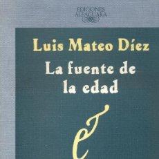 Libros de segunda mano: LA FUENTE DE LA EDAD. LUÍS MATEO DÍEZ, 1987. Lote 7438837