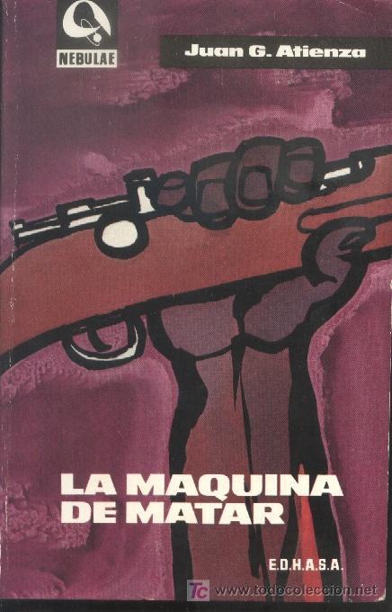 LA MÁQUINA DE MATAR. JUAN G. ATIENZA. NEBULAE 1966. (Libros de Segunda Mano - Bellas artes, ocio y coleccionismo - Otros)