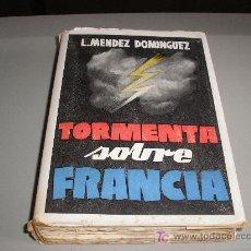 Libros de segunda mano: TORMENTA SOBRE FRANCIA 2ª ED. (L. MENDEZ DOMINGUEZ). Lote 27207575
