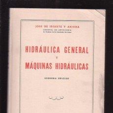 Livres d'occasion: HIDRAULICA GENERAL Y MAQUINAS HIDRAULICAS / AUTOR : DON JOSE DE IRIARTE Y ARJONA. Lote 22389126