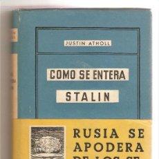 Libros de segunda mano: COMO SE ENTERA STALIN .- JUSTIN ATHOLL. Lote 26274133