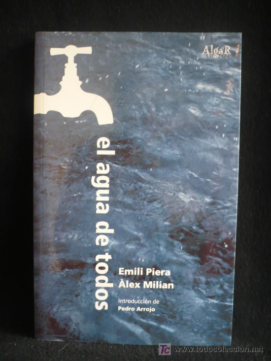 EL AGUA DE TODOS, EMILI PIERA ALEX MILIAN. ED. ALGAR. 192 PAGINAS. (Libros de Segunda Mano - Ciencias, Manuales y Oficios - Otros)