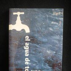 Libros de segunda mano: EL AGUA DE TODOS, EMILI PIERA ALEX MILIAN. ED. ALGAR. 192 PAGINAS.. Lote 7474270