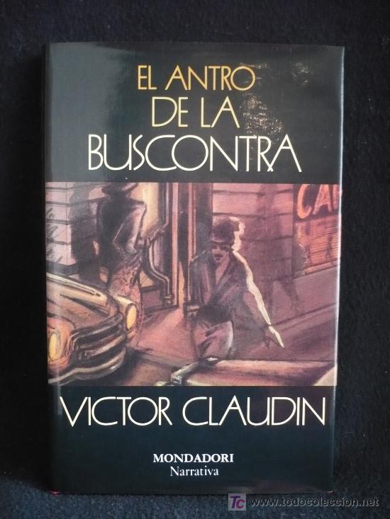 EL ANTRO DE LA BUSCONTRA, VICTOR CLAUDIN, MONDADORI. 1ED.1989, (Libros de Segunda Mano (posteriores a 1936) - Literatura - Otros)