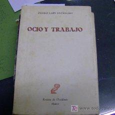 Libros de segunda mano - LAIN ENTRALGO , PEDRO - OCIO Y TRABAJO - EJEMPLAR INTONSO - Revista de Occidente 1960 + INFO - 7487153
