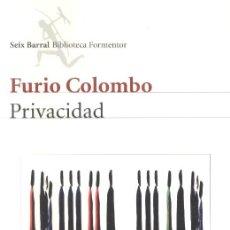 Libros de segunda mano: PRIVACIDAD. FURIO COLOMBO. SEIX BARRAL 2002. Lote 7522899