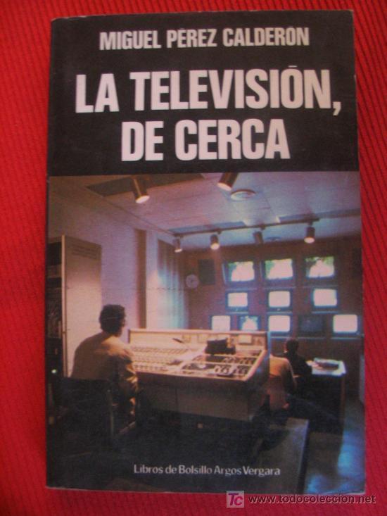 LA TELEVISION DE CERCA (Libros de Segunda Mano - Ciencias, Manuales y Oficios - Otros)