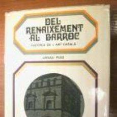 Libros de segunda mano: DEL RENAIXEMENT AL BARROC. H. L'ART CATALA. 1970. L5078. Lote 7536134