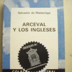 Libros de segunda mano: 2 LIBROS, ARCEVAL Y LOS INGLESES - Y - RETRATO DE UN HOMBRE DE PIE. AMBAS DE SALVADOR DE MADARIAGA. . Lote 26516084