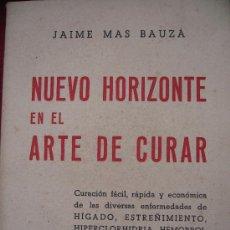 Libros de segunda mano: NUEVO HORIZONTE EN EL ARTE DE CURAR - JAIME MAS BAUZA - 1ª EDICION 1946 . Lote 7568301